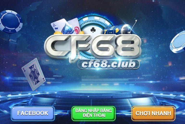 CF68 - TOP 1 CỔNG GAME ĐỔI THƯỞNG TRỰC TUYẾN ĐÁNG THAM GIA NHẤT HIỆN NAY