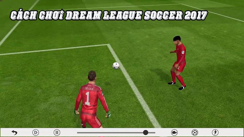 Cách chơi Dream League soccer 2017